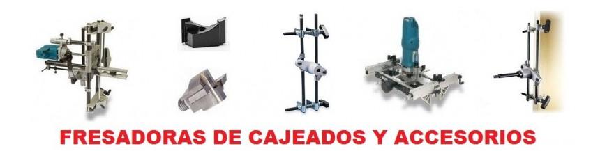 Fresadoras para cajeados y accesorios